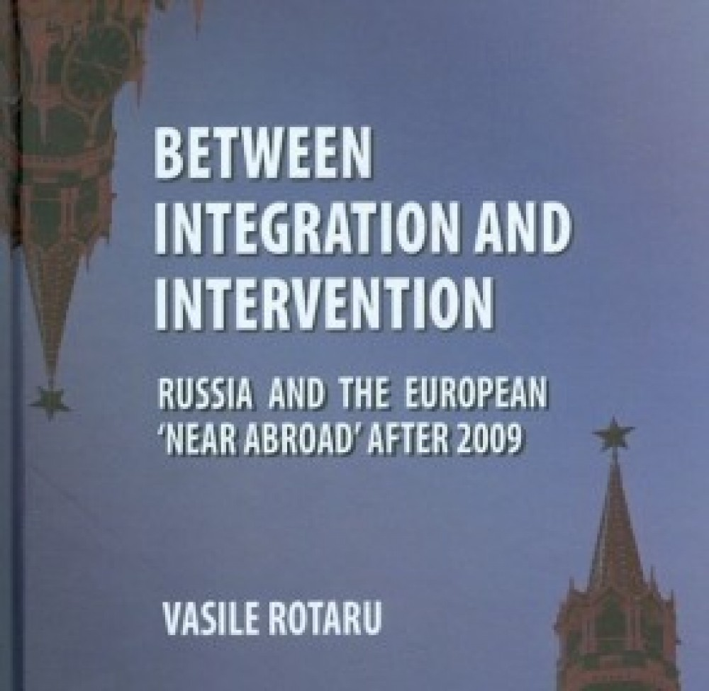 Between Integration and Intervention. Russia and the European 'near abroad' after 2009